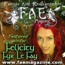 Felicity is features writer for Faeries and Enchantment Magazine